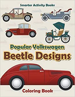 Popular Volkswagen Beetle Designs Coloring Book Smarter Activity Books 9781683745938 Amazon