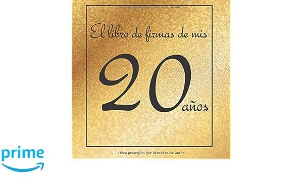 El libro de firmas de mis 20 años: ¡Feliz cumpleaños ...