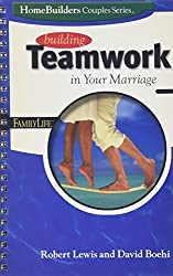 Building Teamwork in Your Marriage (Homebuilders Couples Series)