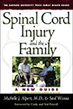 Spinal Cord Injury and the Family, Michelle J. Alpert and Saul Wisnia, 0674027140