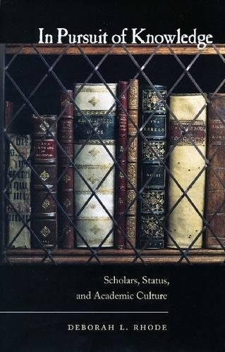 In Pursuit of Knowledge: Scholars, Status, and Academic Culture (Stanford Law Books)