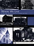 Where We Live : A Guide to St. Louis Communities, , 188398212X