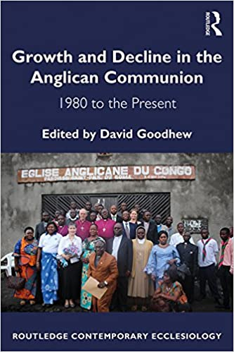 b1abcb6844 Growth and Decline in the Anglican Communion: 1980 to the Present  (Routledge Contemporary Ecclesiology) 1st Edition, Kindle Edition