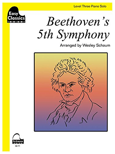 Beethoven's 5th Symphony: Schaum Level Three Easy Classics Piano Solo (Schaum Publications: Easy ()
