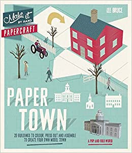 Make It By Hand Papercraft: Paper Town: 20 Buildings to Press Out