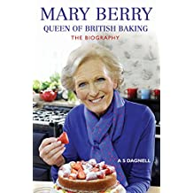 Mary Berry: Queen of British Baking: The Biography
