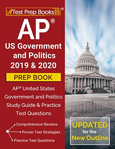 AP US Government and Politics 2019 & 2020 Prep Book: AP United States Government and Politics Study Guide & Practice Test Questions [Updated for the NEW Outline]