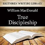 True Discipleship | William MacDonald