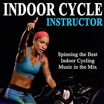 Indoor Cycle Instructor (Spinning the Best Indoor Cycling Music in ...