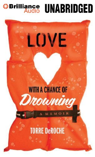 Love With a Chance of Drowning: A Memoir by Brand: Brilliance Audio