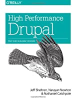 High Performance Drupal: Fast and Scalable Designs Front Cover