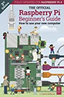 The Official Raspberry Pi Beginner's Guide: How to use your new computer Front Cover