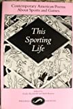 This Sporting Life : Contemporary American Poems about Sports and Games, , 091594314X