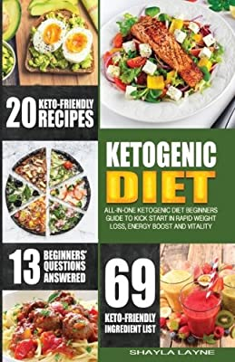 Ketogenic Diet: All-in-one Ketogenic Diet Beginners' Guide to kick start in rapid weight loss, energy boost and vitality
