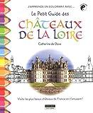 J'apprends en coloriant avec... Le petit guide des Châteaux de la Loire !