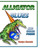 Alligator Blues, Katlyn Daniels, 189268974X