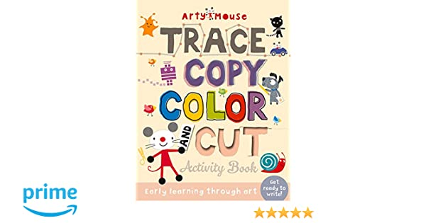 Trace, Copy, Color and Cut: Early Learning Through Art (Arty Mouse