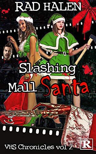 Slashing Mall Santa: VHS Chronicles Vol 2