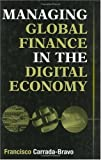 Managing Global Finance in the Digital Economy, Francisco Carrada-Bravo, 1567205275