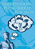 Understanding Physiotherapy Research, Littlewood, Chris and May, Stephen, 1443846023