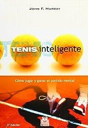 TENIS INTELIGENTE. Cómo jugar y ganar el partido mental (Spanish Edition)