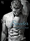 Never Sweeter: A Dark Obsession Novel
