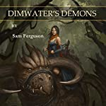 Dimwater's Demons: The Sorceress of Aspenwood, Book 2 | Sam Ferguson