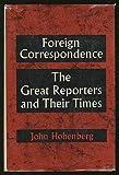Foreign Correspondence, John Hohenberg, 0231026005