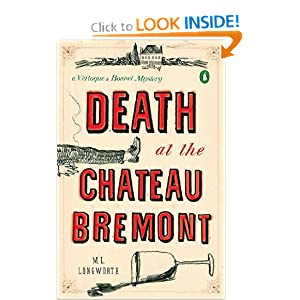 Death at the Chateau Bremont: A Verlaque and Bonnet Mystery (Verlaque and Bonnet Mysteries) M. L. Longworth