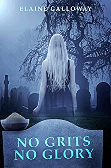 No Grits No Glory (Southern Ghosts Series Book 1) by [Calloway, Elaine]
