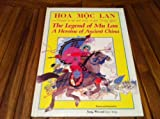 The Legend of Mulan - A Heroine of Ancient China, Wei Jiang and Cheng A. Jiang, 187821702X