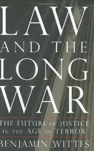 Law and the Long War: The Future of Justice in the Age of Terror pdf epub