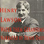 Water Them Geraniums | Henry Lawson