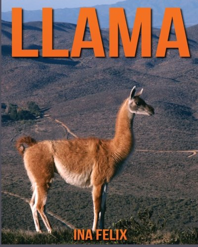 Download Llama: Children Book of Fun Facts & Amazing Photos on Animals in Nature - A Wonderful Llama Book for Kids aged 3-7 PDF