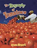 The Biography of Tomatoes, Adrianna Morganelli, 0778724948