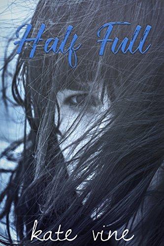 Half Full: A Novella