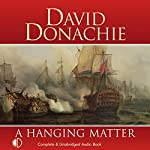 A Hanging Matter: The Privateersman Mysteries, Volume 3   David Donachie