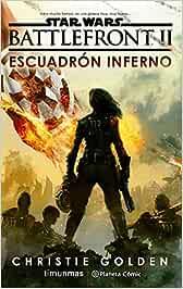Star Wars Episodio VIII Battlefront Escuadrón Inferno novela Star Wars: Novelas: Amazon.es: Golden, Christie, Agut Iglesias, Albert: Libros