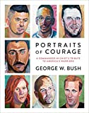 img - for Portraits of Courage: A Commander in Chief's Tribute to America's Warriors book / textbook / text book
