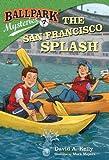 Ballpark Mysteries #7: The San Francisco Splash (A Stepping Stone Book(TM))