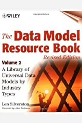 [ The Data Model Resource Book: A Library of Universal Data Models by Industry Types (Data Model Resource Book #02) By Silverston, Len ( Author ) Paperback 2001 ] Paperback