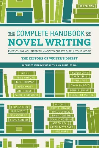The Complete Handbook of Novel Writing: Everything You Need to Know to Create & Sell Your Work, by Writer's Digest Editors