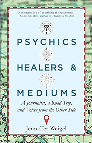 'VERIFIED' Psychics, Healers, & Mediums: A Journalist, A Road Trip, And Voices From The Other Side. General quality prensa Atlanta quality
