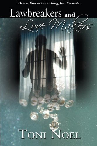 Book: Law Breakers and Love Makers by Toni Noel