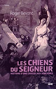 Les Chiens du Seigneur par Roger Bevand