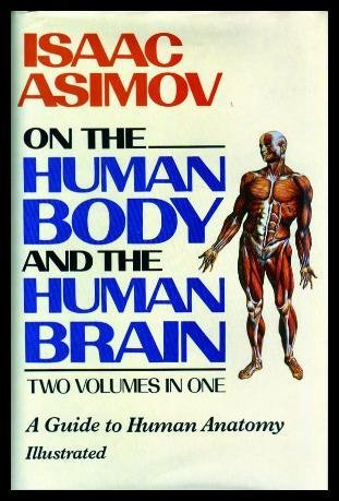 Download Isaac Asimov on the Human Body and the Human Brain