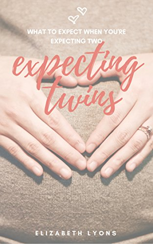 Expecting Twins What To Expect When You Re Expecting Two