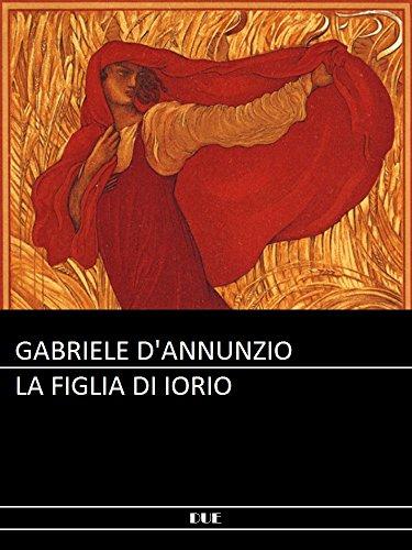 ?BETTER? D'Annunzio - La Figlia Di Iorio (Italian Edition). ORTUELLA industry nuestra Public Alepo bancos Weele