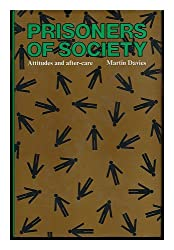 Prisoners of Society: Attitudes and After-care (International Library of Social Policy)