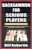 Backgammon for Serious Players, Bill Robertie, 158042077X